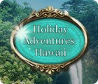 Holiday Adventures: Hawaii juego
