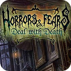 Horrors And Fears: Deal With Death juego