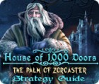 House of 1000 Doors: The Palm of Zoroaster Strategy Guide juego