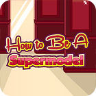 How To Be A Supermodel juego