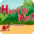 Hurry Up, Ant juego