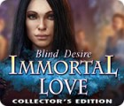 Immortal Love: Blind Desire Collector's Edition juego