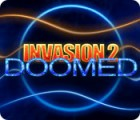 Invasion 2: Doomed juego
