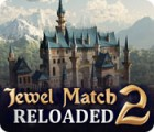 Jewel Match 2: Reloaded juego