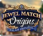 Jewel Match Origins: Palais Imperial juego