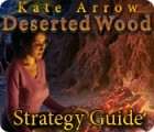 Kate Arrow: Deserted Wood Strategy Guide juego