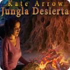 Kate Arrow: Jungla Desierta juego