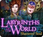 Labyrinths of the World: Shattered Soul juego