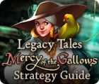 Legacy Tales: Mercy of the Gallows Strategy Guide juego
