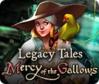 Legacy Tales: Mercy of the Gallows juego