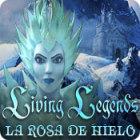 Living Legends: La Rosa de Hielo juego