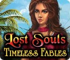 Lost Souls: Timeless Fables juego