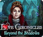 Love Chronicles: Beyond the Shadows juego