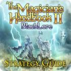The Magician's Handbook II: BlackLore Strategy Guide juego