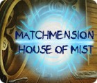 Matchmension: House of Mist juego