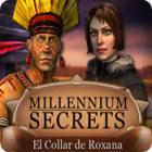 Millennium Secrets: El Collar de Roxana juego
