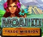 Moai 3: Trade Mission juego