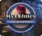 Ms. Holmes: Five Orange Pips juego