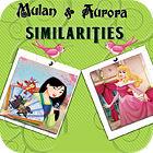 Mulan and Aurora. Similarities juego