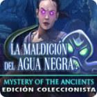Mystery of the Ancients: La Maldición del Agua Negra Edición Coleccionista juego