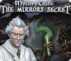 Mystery Castle: The Mirror's Secret juego