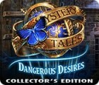 Mystery Tales: Dangerous Desires Collector's Edition juego