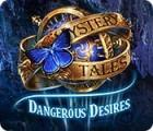 Mystery Tales: Dangerous Desires juego