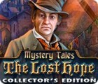 Mystery Tales: The Lost Hope Collector's Edition juego