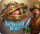 Mystery Tales: The Twilight World juego