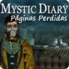 Mystic Diary: Páginas Perdidas juego