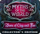 Myths of the World: Born of Clay and Fire Collector's Edition juego