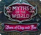 Myths of the World: Born of Clay and Fire juego
