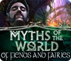 Myths of the World: Of Fiends and Fairies juego