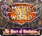 Myths of the World: The Heart of Desolation juego