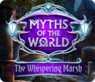 Myths of the World: The Whispering Marsh juego