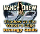 Nancy Drew: Shadow at the Water's Edge Strategy Guide juego