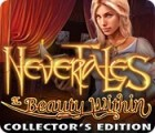 Nevertales: The Beauty Within Collector's Edition juego