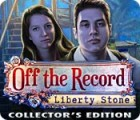 Off The Record: Liberty Stone Collector's Edition juego