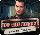 Off the Record: Linden Shades juego