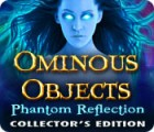 Ominous Objects: Phantom Reflection Collector's Edition juego
