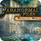 Paranormal Files - Parallel World juego