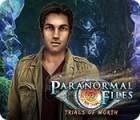 Paranormal Files: Trials of Worth juego
