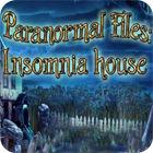 Paranormal Files - Insomnia House juego
