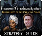 Paranormal Crime Investigations: Brotherhood of the Crescent Snake Strategy Guide juego