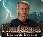 Phantasmat: Insidious Dreams juego