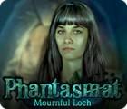 Phantasmat: Mournful Loch juego