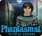 Phantasmat: Reign of Shadows juego