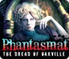 Phantasmat: The Dread of Oakville juego