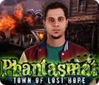 Phantasmat: Town of Lost Hope juego