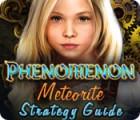 Phenomenon: Meteorite Strategy Guide juego